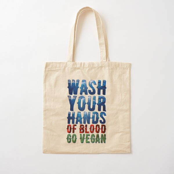 Wash Your Hands Of Blood Go Vegan Cotton Tote Bag