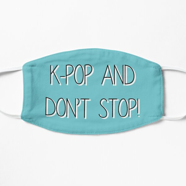 K-Pop and Don't Stop! Mask