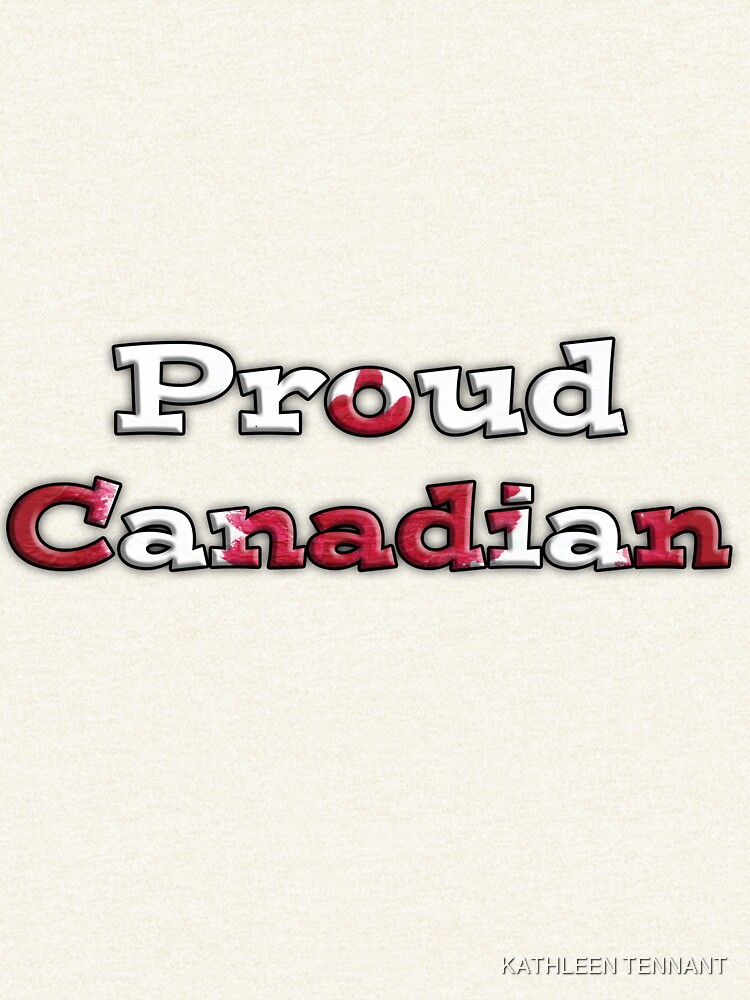 Proud Canadian by KTENNANT