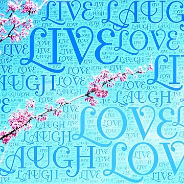 live, laugh, love by iamme2234