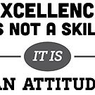 Excellence is no a skill by jamesfletcher