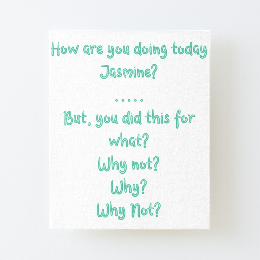 Tik Tok How Are You Doing Today Jasmine Quote Art Board Print By Mackie08 Redbubble