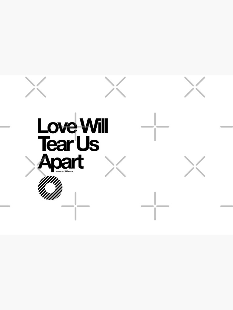 Love Will Tear Us Apart // by sub88