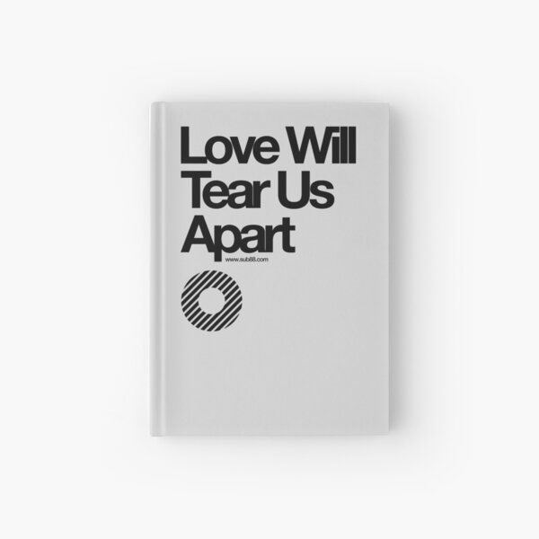 Love Will Tear Us Apart // Hardcover Journal
