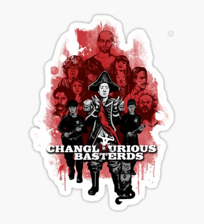 Changlourious Basterds (Any Shirt Colour) Sticker