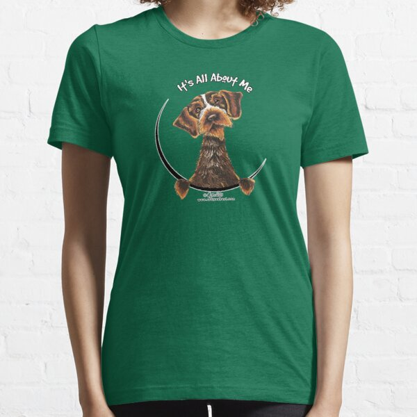 Its All About Me :: Wirehaired Pointing Griffon Essential T-Shirt
