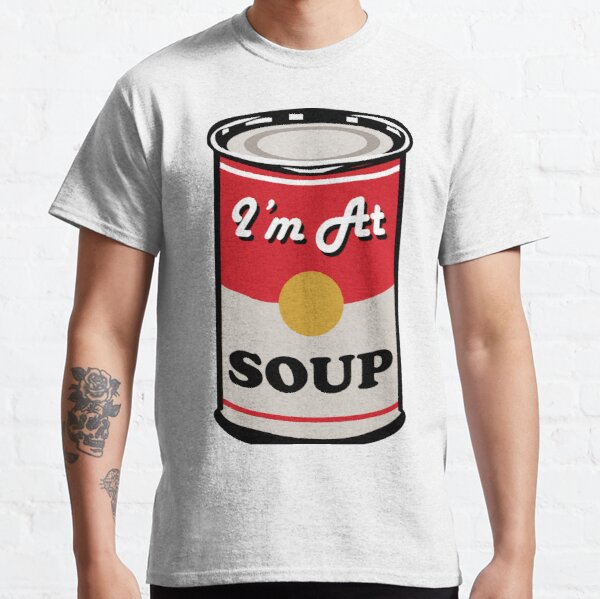 I'm At Soup - Andy Warhol Style Soup Classic T-Shirt