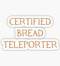 Certified Bread Teleporter Sticker