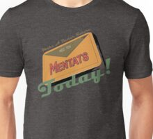 Mentats - A better future, Today!  - Fallout Unisex T-Shirt