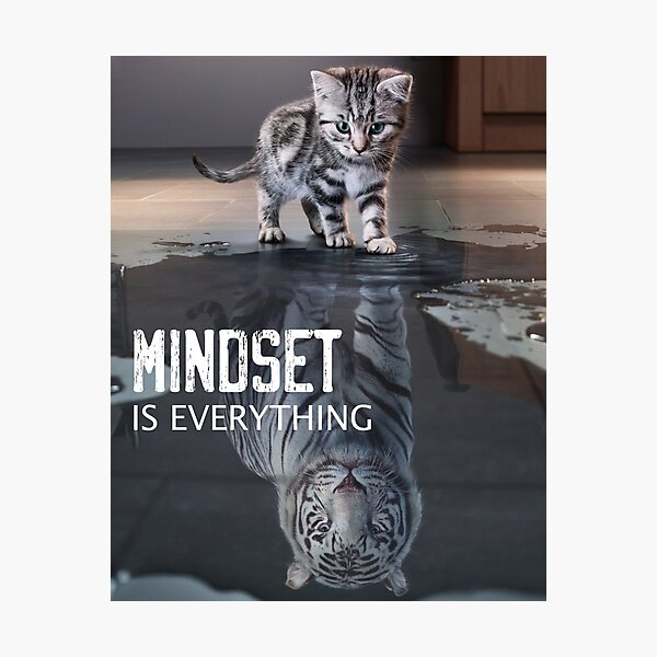 Mindset Is Everything Motivational Quote Photographic Print