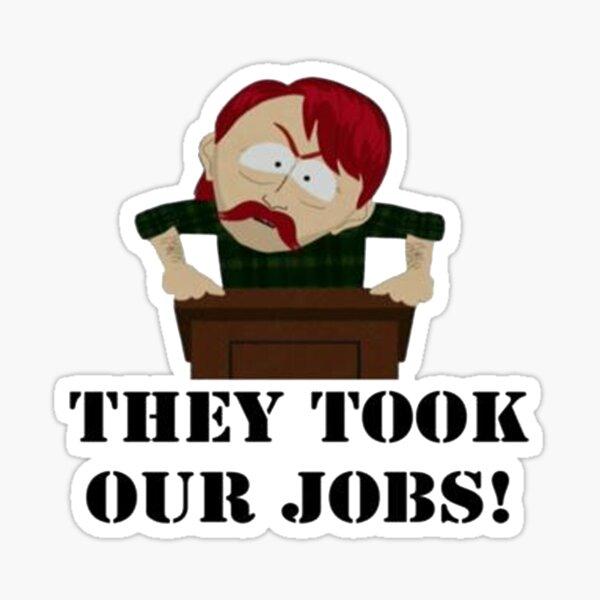 Southpark- Ils ont pris nos emplois! Sticker