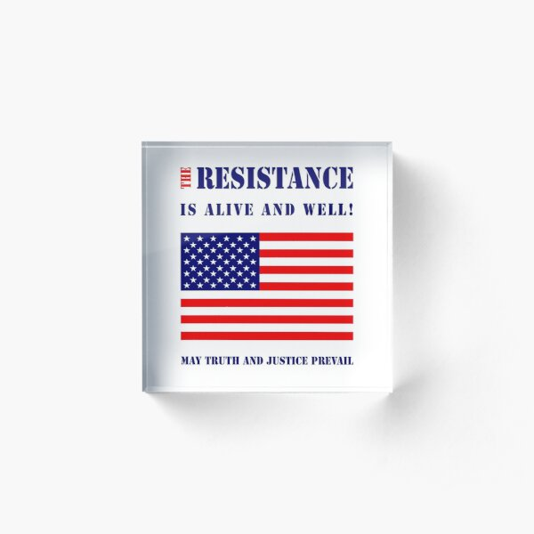 The Resistance Is Alive and Well Acrylic Block