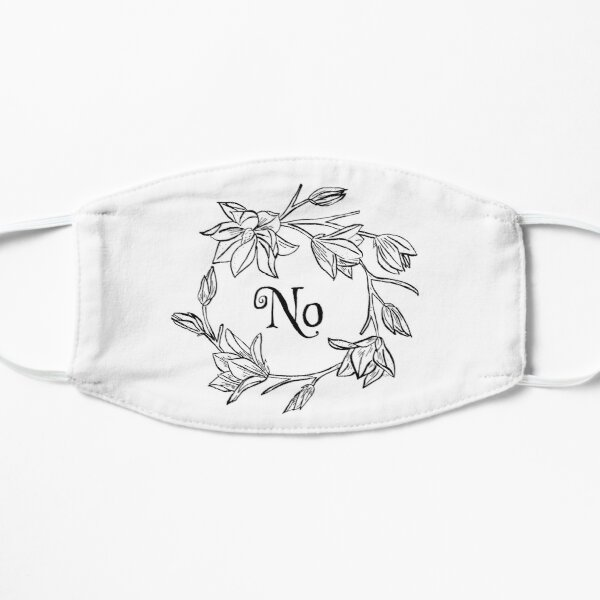 No Flowers Flat Mask
