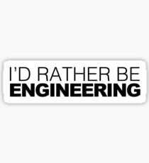 Id rather be Engineering Sticker