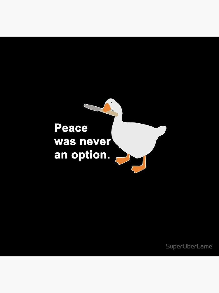 Peace Was Never An Option Goose Game by SuperUberLame