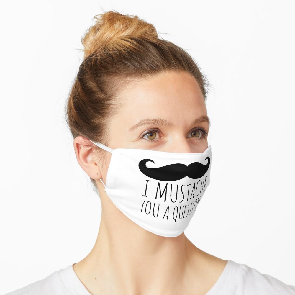 I Mustache You Mask