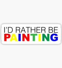 I'd rather be Painting Color Sticker