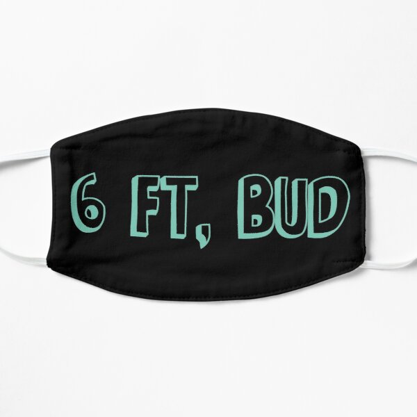 6 Feet Bud Flat Mask