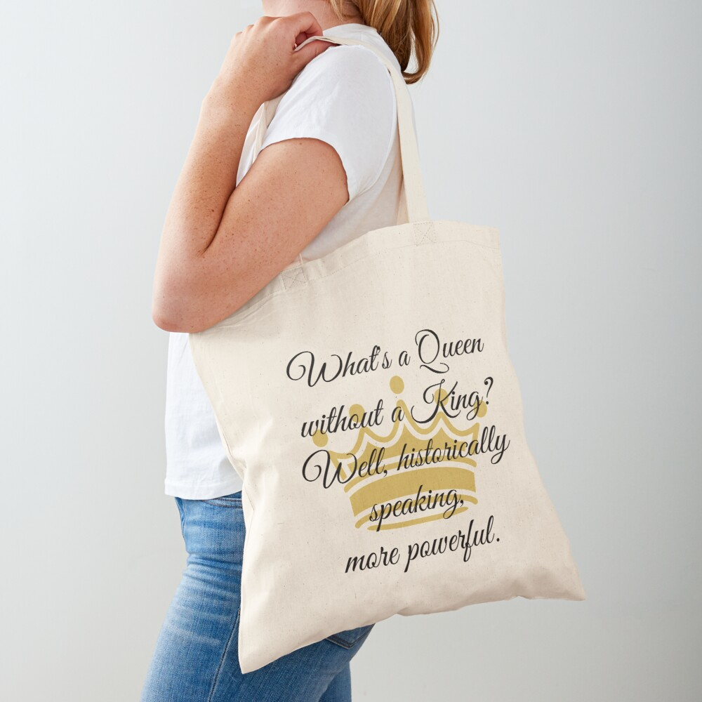 A Queen without A King Tote Bag