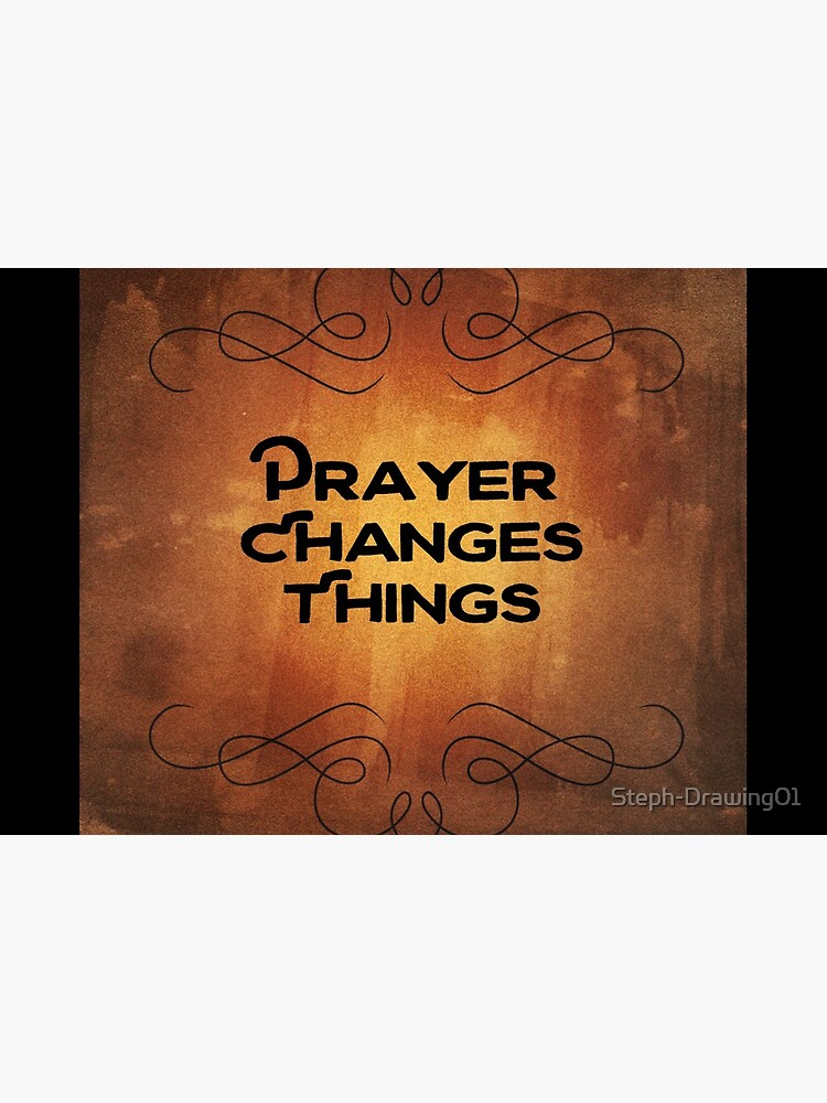 Prayer Changes Things by Steph-Drawing01