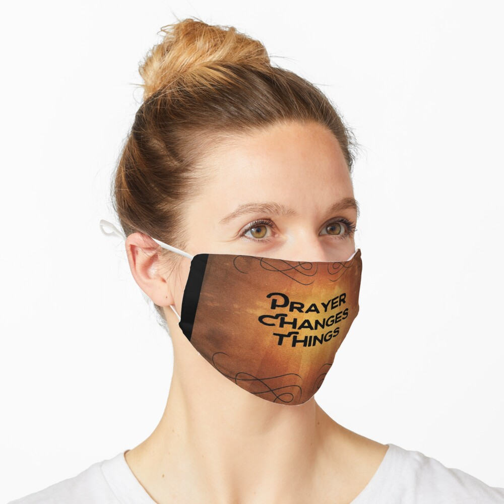 Prayer Changes Things Mask