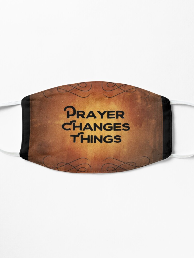 Alternate view of Prayer Changes Things Mask