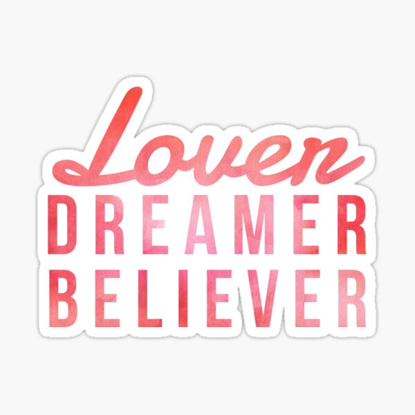 LOVER, DREAMER, BELIEVER {pink and red} Sticker