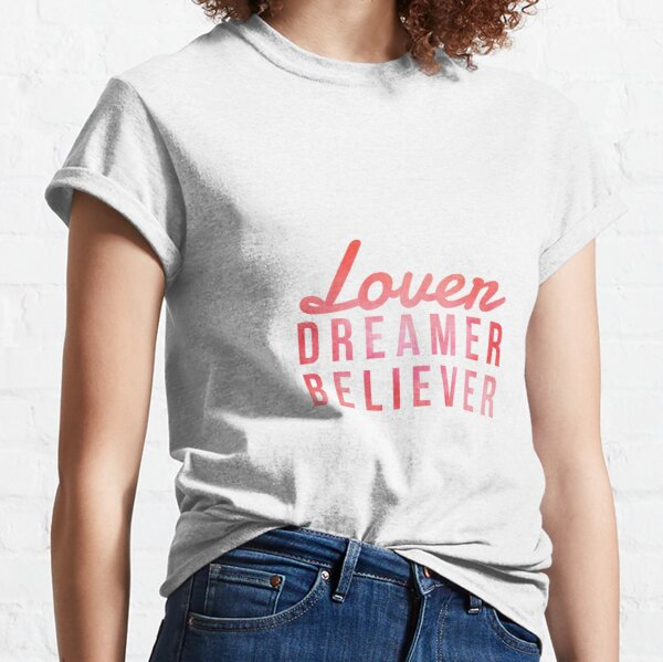 LOVER, DREAMER, BELIEVER {pink and red} Classic T-Shirt