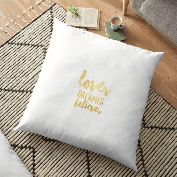 LOVER, DREAMER, BELIEVER {gold} Floor Pillow