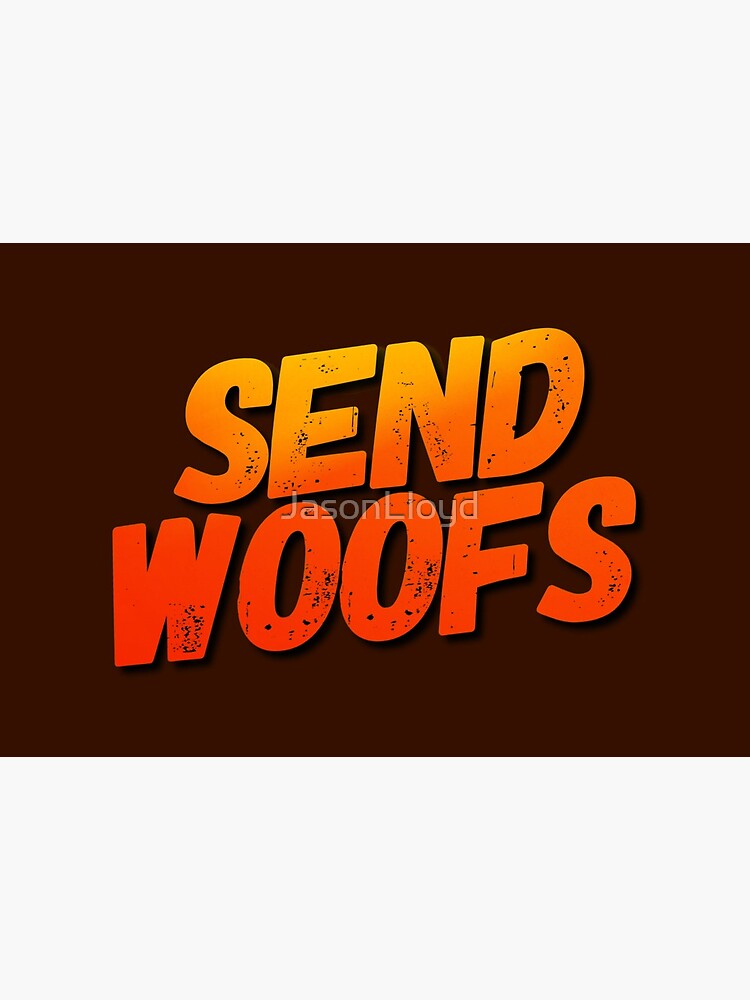 Send Woofs by JasonLloyd