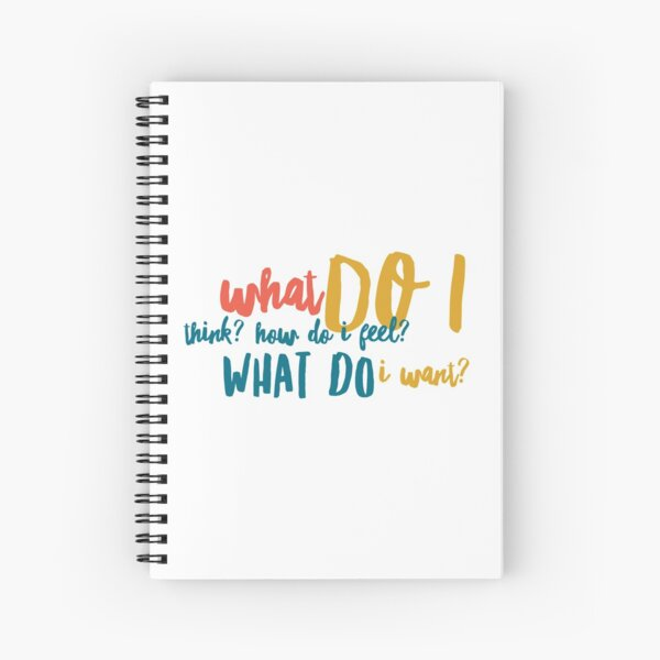 WHAT DO I WANT? {Respect Yourself} Spiral Notebook