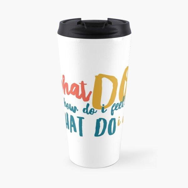 WHAT DO I WANT? {Respect Yourself} Travel Mug