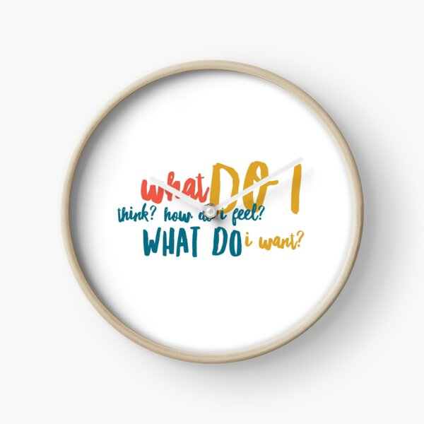 WHAT DO I WANT? {Respect Yourself} Clock