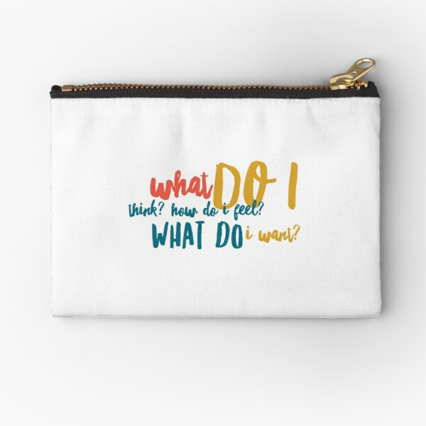 WHAT DO I WANT? {Respect Yourself} Zipper Pouch