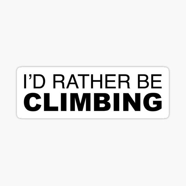 Id rather be Climbing Sticker