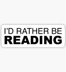 I'D RATHER BE READING Sticker