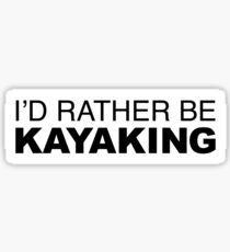 I'D RATHER BE KAYAKING Sticker