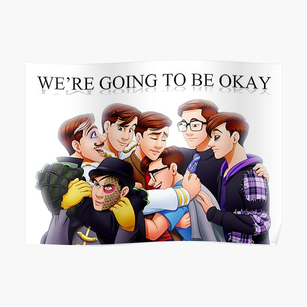 We're (I'm) going to be okay Poster