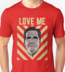 Love me Romney T-Shirt
