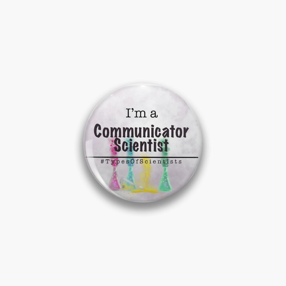 Communicator Scientist Pin