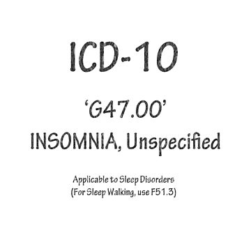 ICD-10:  G47.00 -- Insomnia, Unspecified by Shutterbug-csg