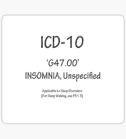 ICD-10:  G47.00 -- Insomnia, Unspecified Sticker