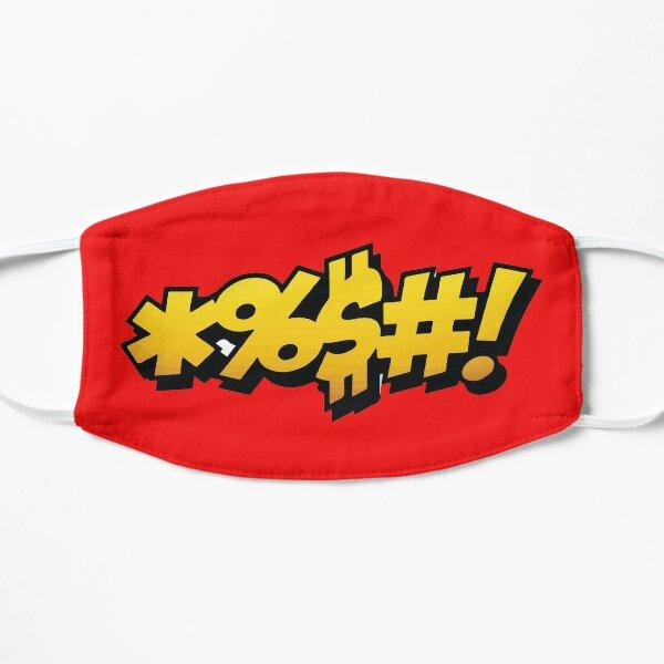 *%$#! Flat Mask