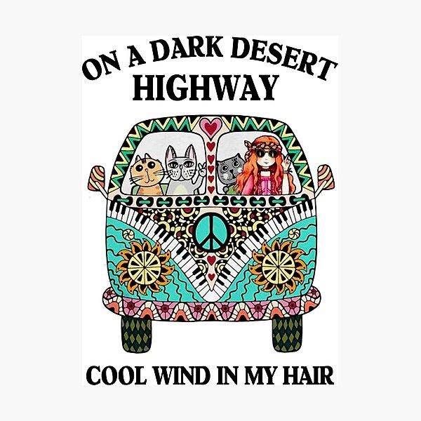 On A Dark Desert Highway Cool Wind In My Hair Hippie Yoga Graphic Photographic Print