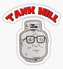 TANK HILL - King Of The Hill  Sticker