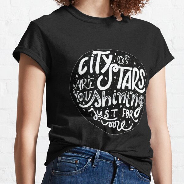 City of Stars are you Shining Just for me? La La Land™ Classic T-Shirt