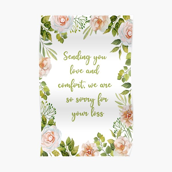 """FLORAL SENDING YOU LOVE AND COMFORT SYMPATHY CARD - BY ARTISTREE """" Poster  by Artistree   Redbubble"""