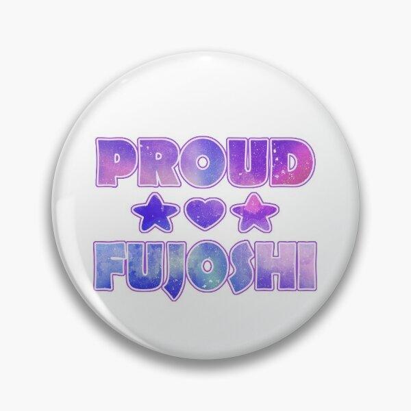 Proud Fujoshi Pin