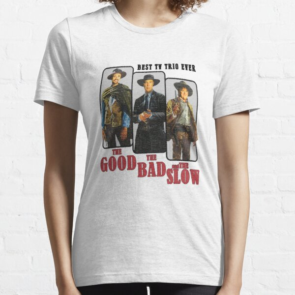 The Good The Bad and The Slow Essential T-Shirt
