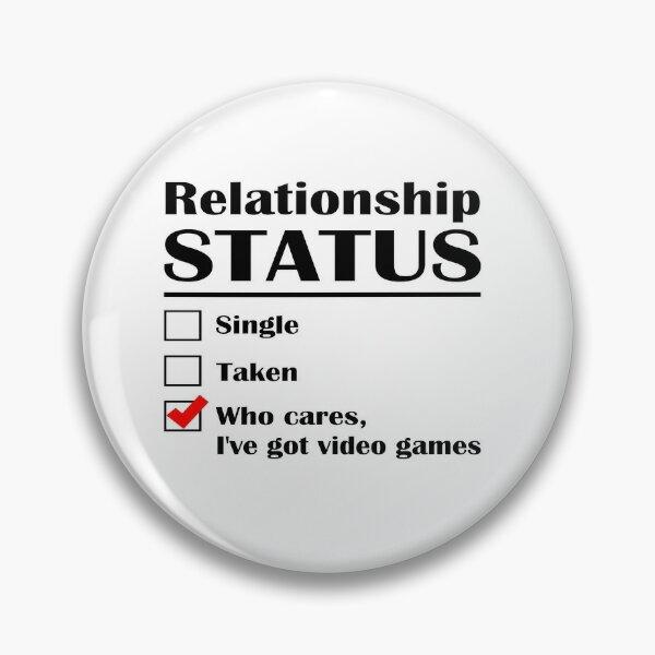 Relationship Status Video Games Pin